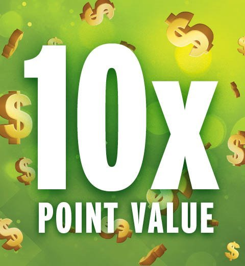 10X POINT VALUE