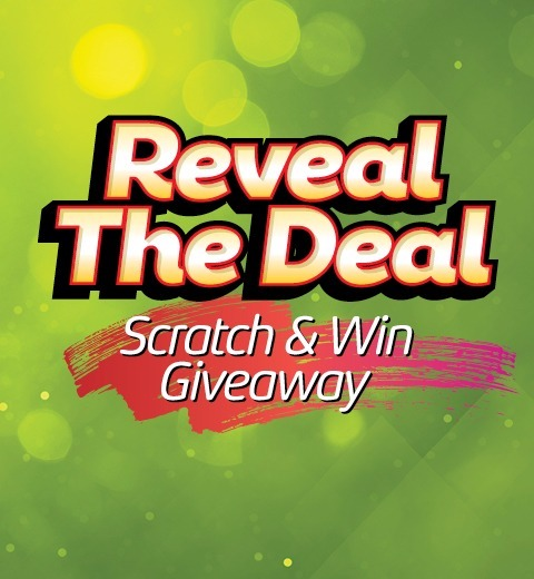 REVEAL THE DEAL SCRATCH CARD GIVEAWAY