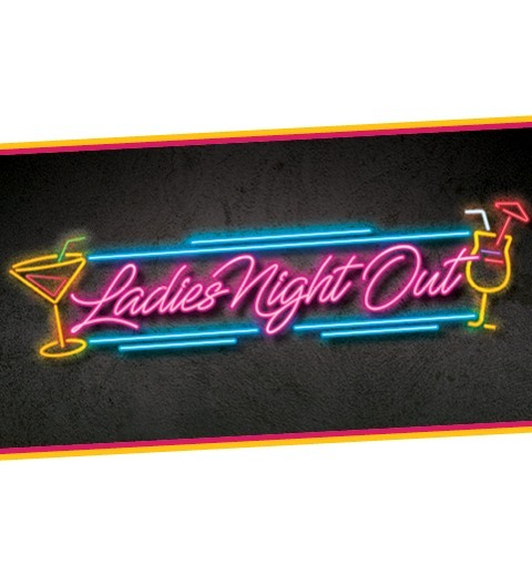 LADIES NIGHT OUT DRAWINGS EVERY THURSDAY