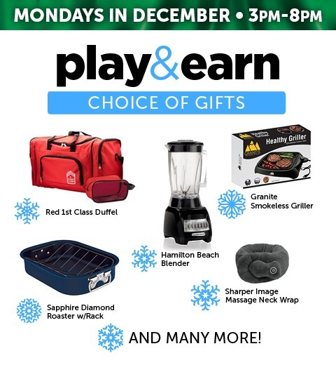 PLAY & EARN MONDAY CHOICE OF GIFTS